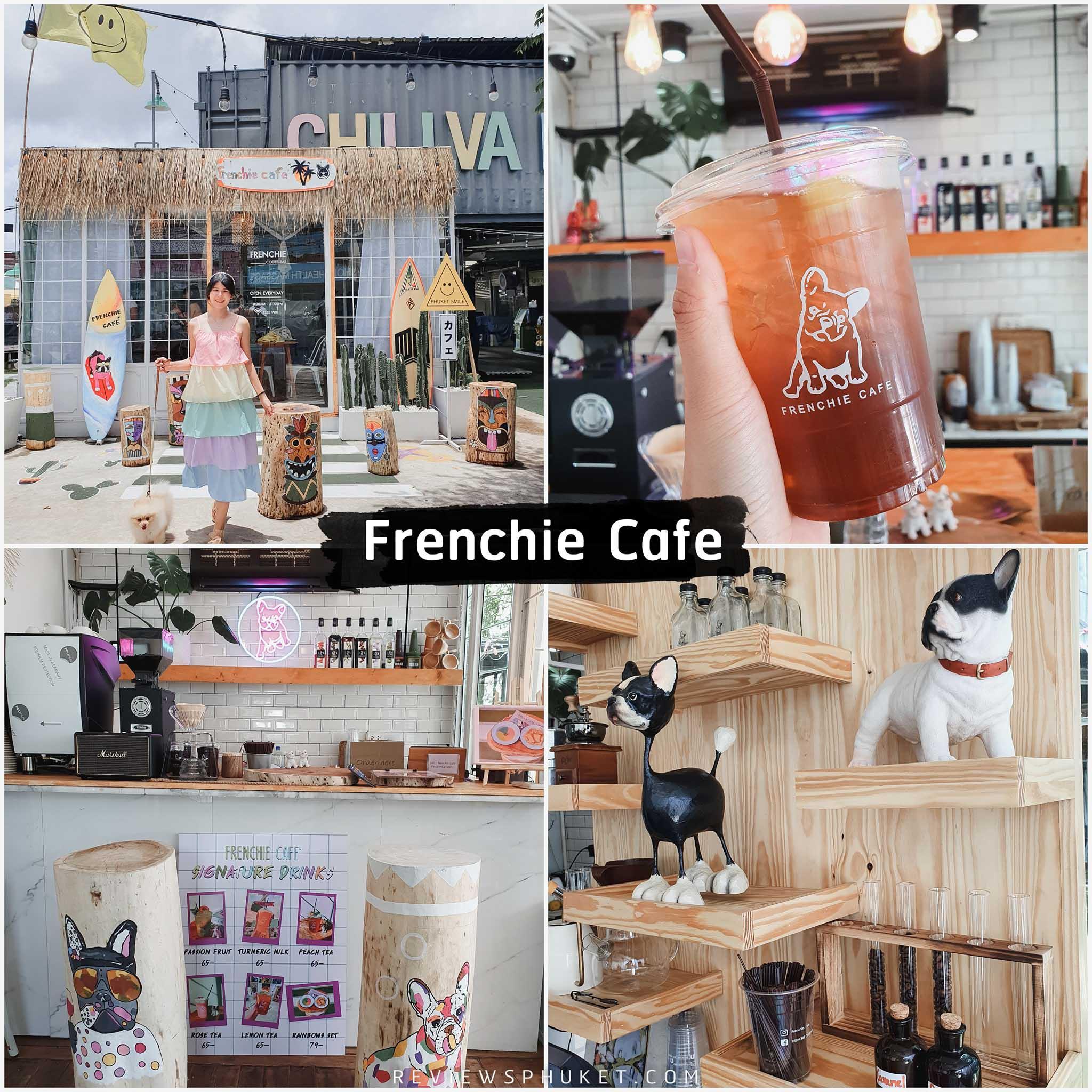 Frenchie-Cafe -ร้านน่ารักสไตล์น้องหมาา ภูเก็ต,คาเฟ่,ที่เที่ยว,ร้านกาแฟ,เด็ด,อร่อย,ต้องลอง
